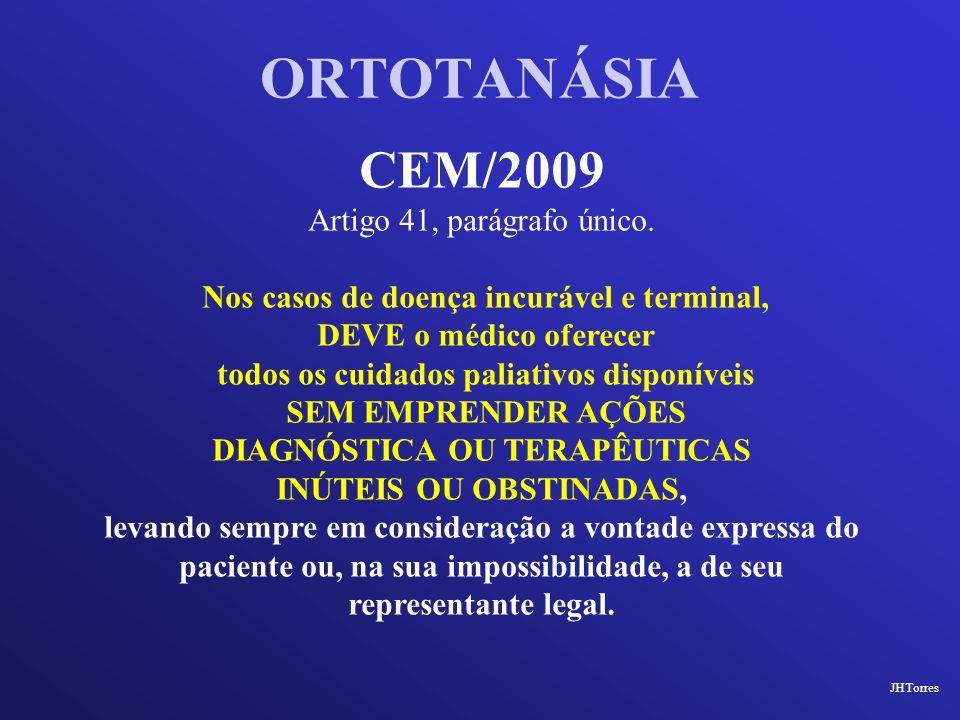 ORTOTANÁSIA CEM/2009 Artigo 41, parágrafo único.