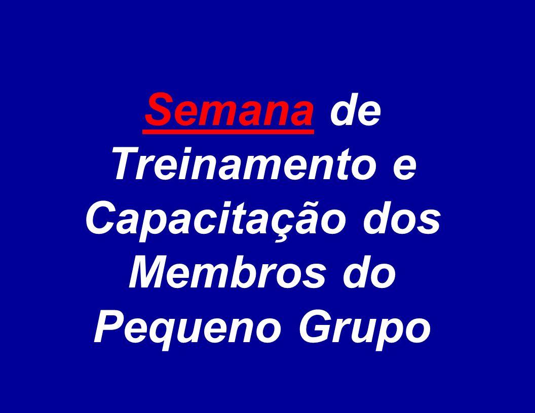 Semana de Treinamento e Capacitação dos Membros do Pequeno Grupo