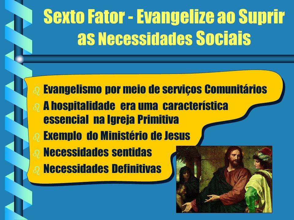Sexto Fator - Evangelize ao Suprir as Necessidades Sociais