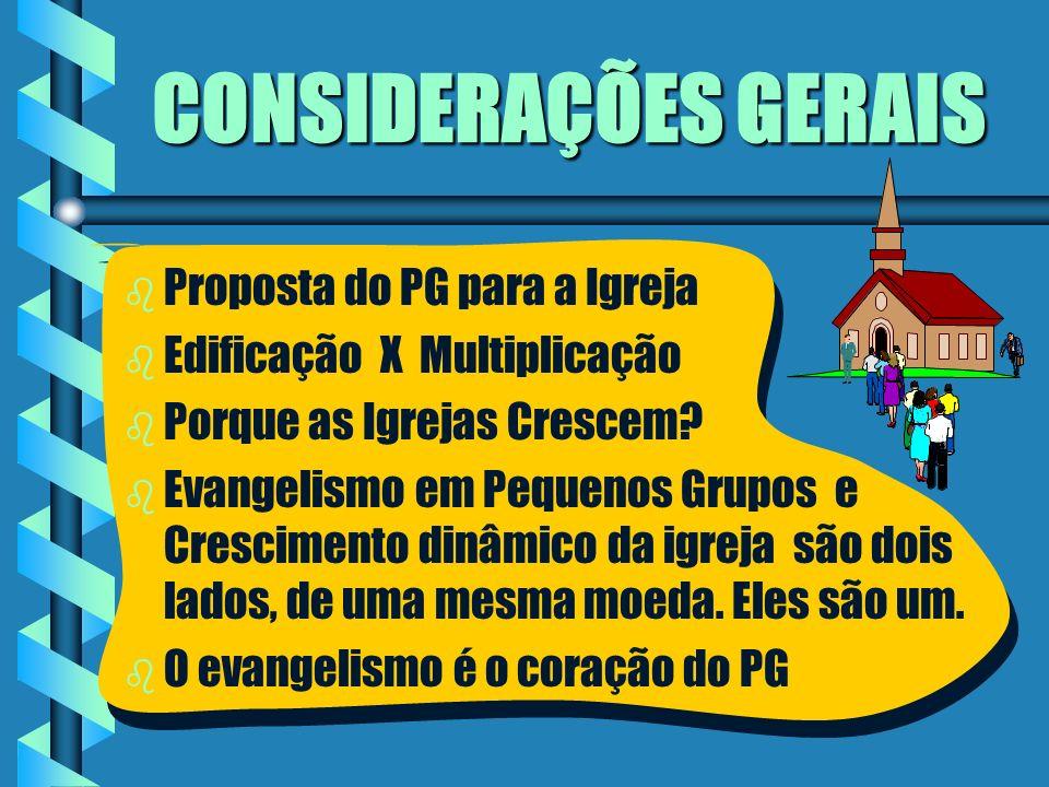 CONSIDERAÇÕES GERAIS Proposta do PG para a Igreja