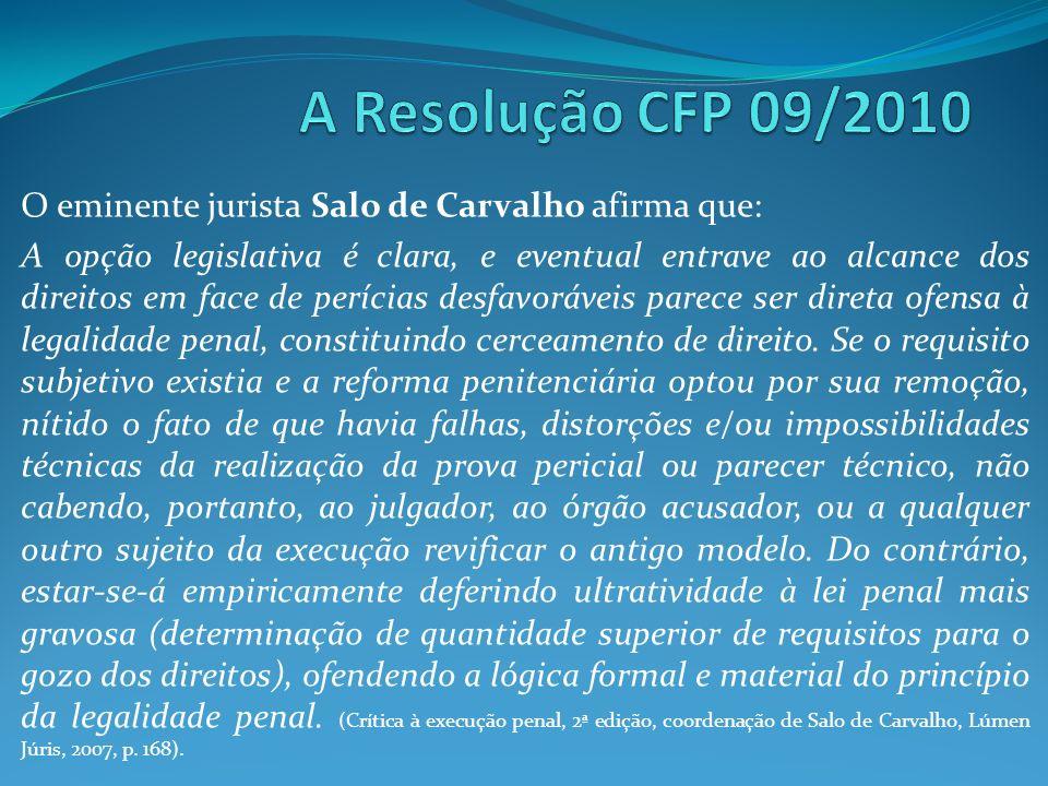A Resolução CFP 09/2010 O eminente jurista Salo de Carvalho afirma que: