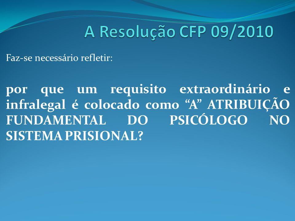 A Resolução CFP 09/2010 Faz-se necessário refletir: