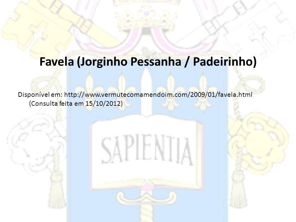 Favela (Jorginho Pessanha / Padeirinho)