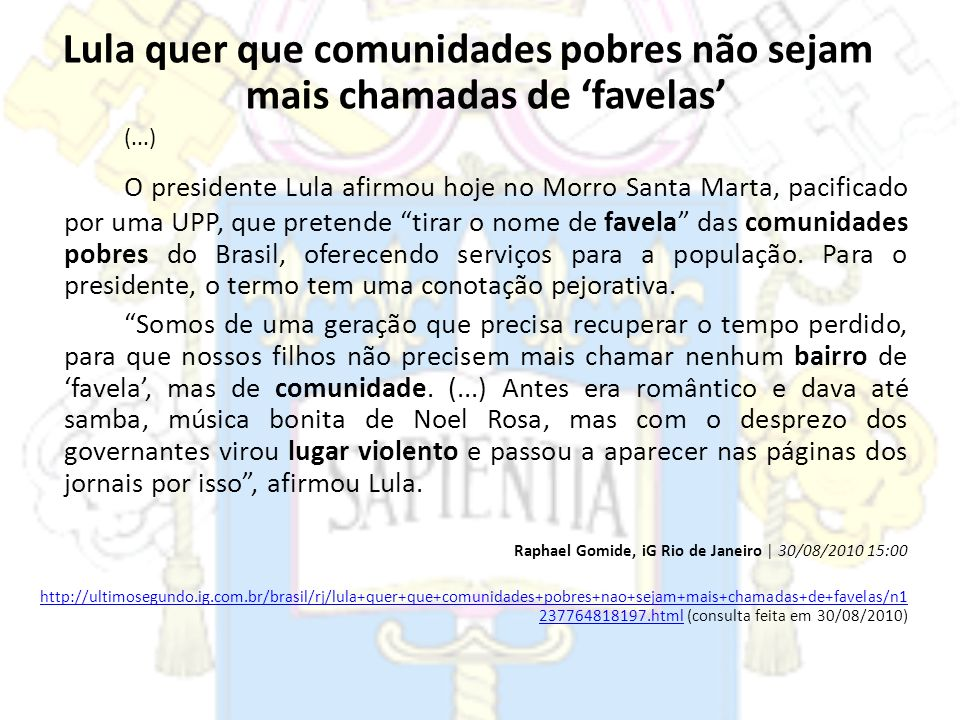 Lula quer que comunidades pobres não sejam mais chamadas de 'favelas'