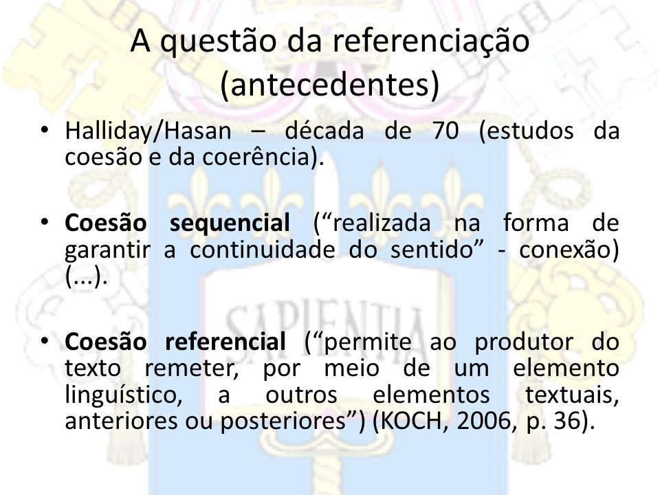 A questão da referenciação (antecedentes)