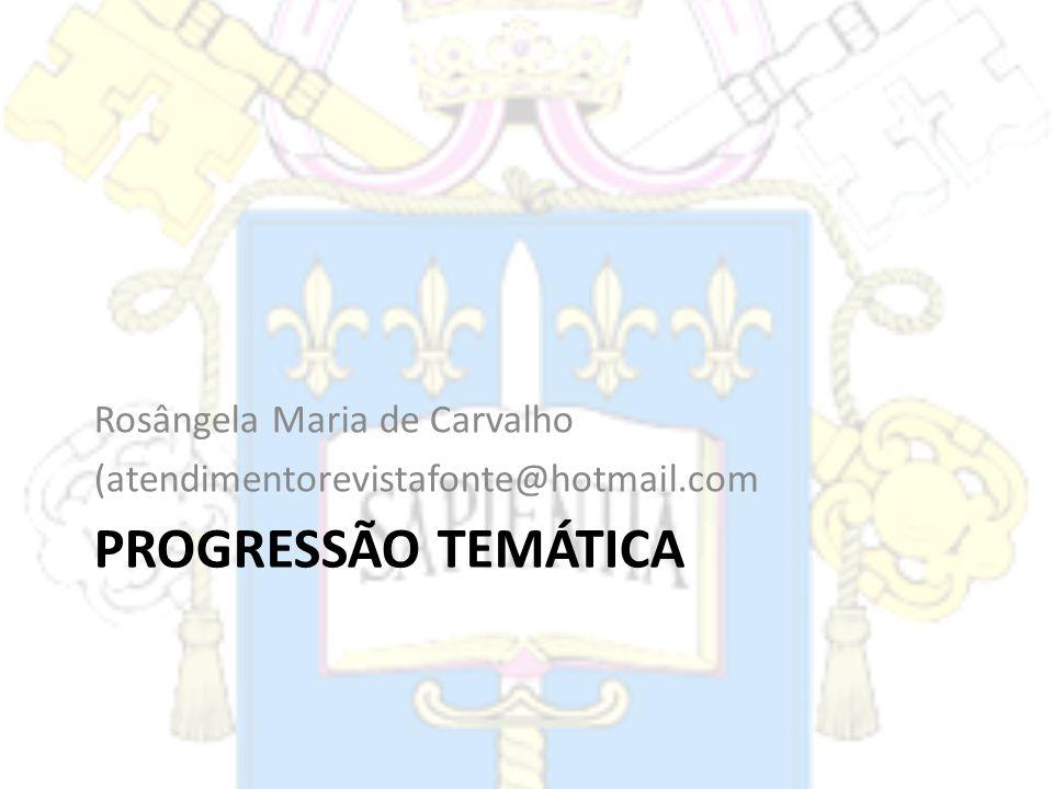 PROGRESSÃO TEMÁTICA Rosângela Maria de Carvalho