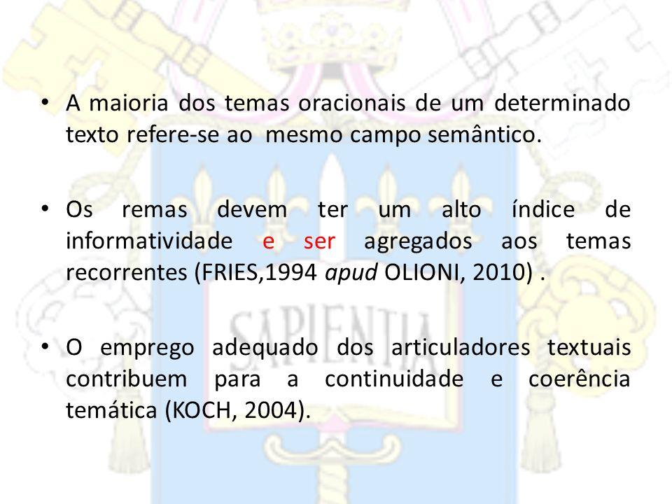 A maioria dos temas oracionais de um determinado texto refere-se ao mesmo campo semântico.