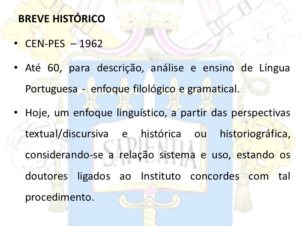 BREVE HISTÓRICOCEN-PES – 1962. Até 60, para descrição, análise e ensino de Língua Portuguesa - enfoque filológico e gramatical.