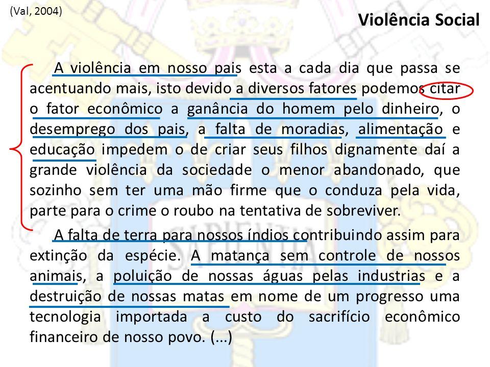 (Val, 2004)Violência Social.
