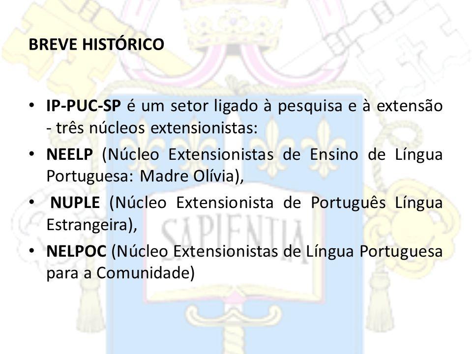 BREVE HISTÓRICOIP-PUC-SP é um setor ligado à pesquisa e à extensão - três núcleos extensionistas: