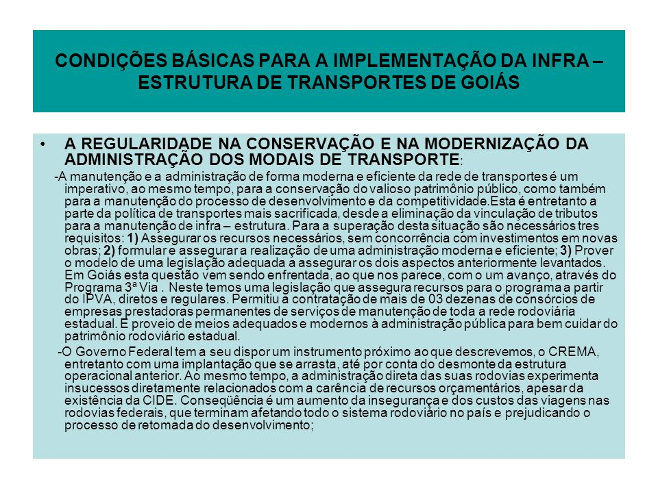 CONDIÇÕES BÁSICAS PARA A IMPLEMENTAÇÃO DA INFRA – ESTRUTURA DE TRANSPORTES DE GOIÁS