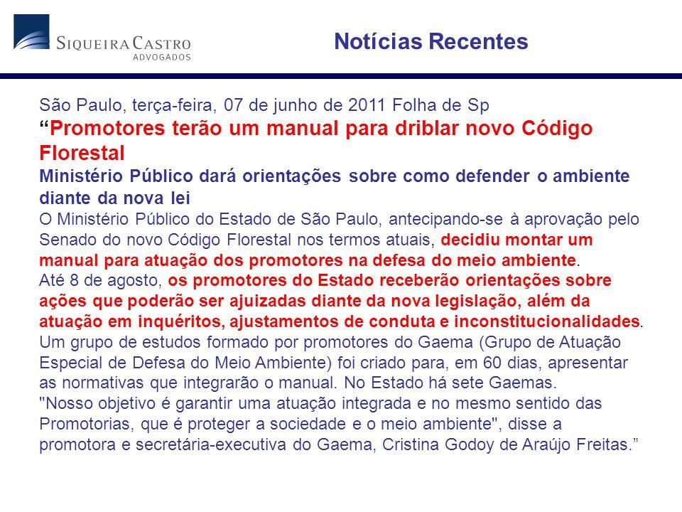Notícias Recentes São Paulo, terça-feira, 07 de junho de 2011 Folha de Sp.