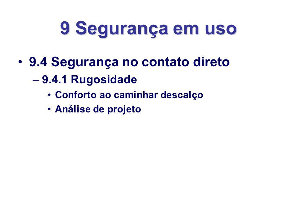9 Segurança em uso 9.4 Segurança no contato direto 9.4.1 Rugosidade