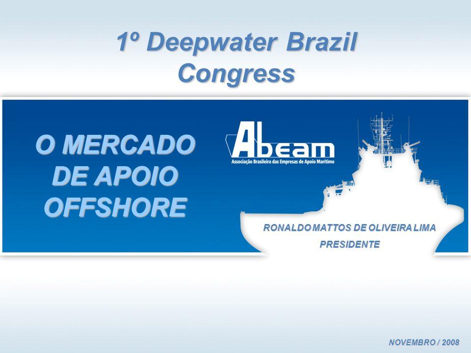 1º Deepwater Brazil Congress O MERCADO DE APOIO OFFSHORE