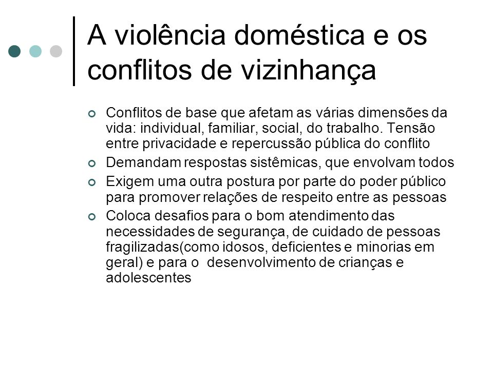 A violência doméstica e os conflitos de vizinhança