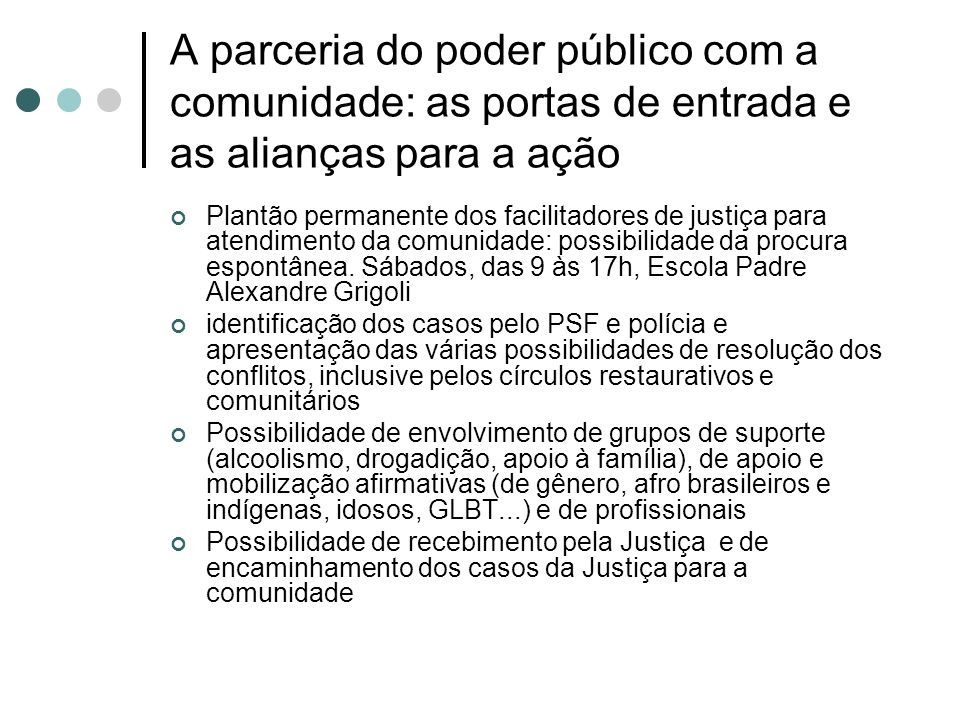 A parceria do poder público com a comunidade: as portas de entrada e as alianças para a ação