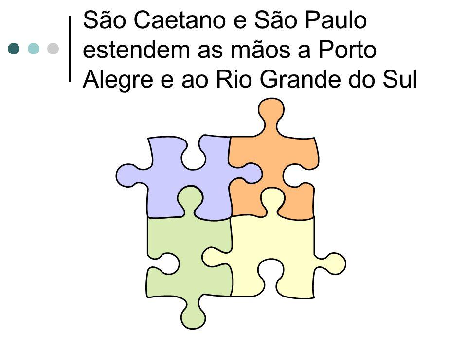 São Caetano e São Paulo estendem as mãos a Porto Alegre e ao Rio Grande do Sul