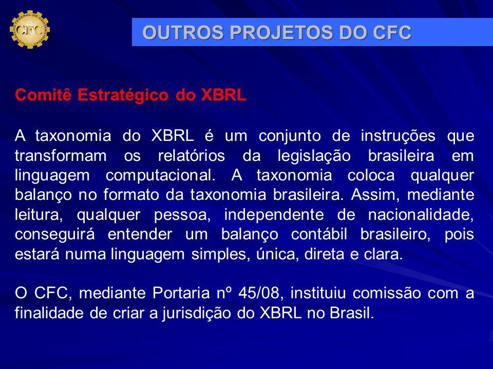 OUTROS PROJETOS DO CFC Comitê Estratégico do XBRL