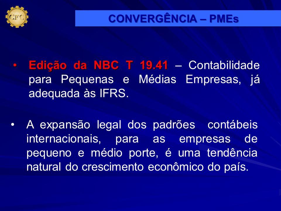 CONVERGÊNCIA – PMEs Edição da NBC T 19.41 – Contabilidade para Pequenas e Médias Empresas, já adequada às IFRS.