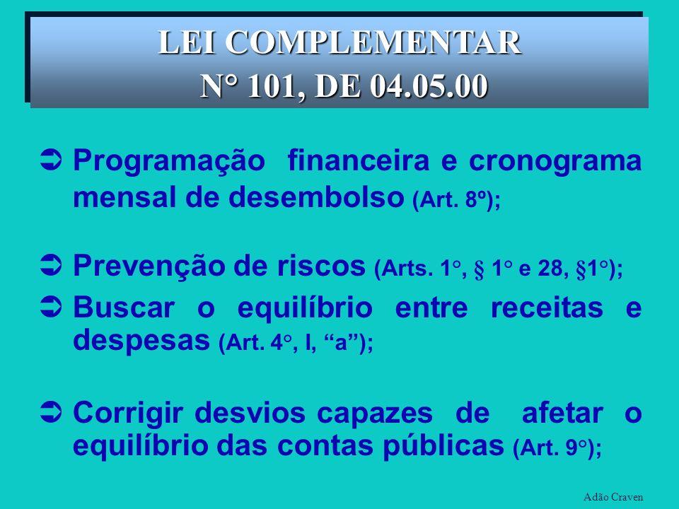 LEI COMPLEMENTAR N° 101, DE 04.05.00. Programação financeira e cronograma mensal de desembolso (Art. 8º);