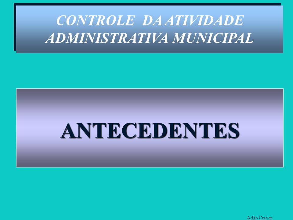 CONTROLE DA ATIVIDADE ADMINISTRATIVA MUNICIPAL