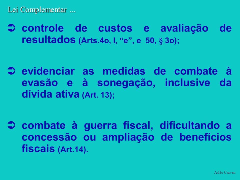 Lei Complementar ... controle de custos e avaliação de resultados (Arts.4o, I, e , e 50, § 3o);