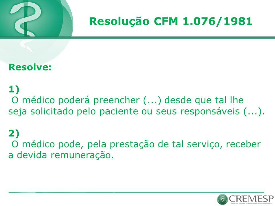 Resolução CFM 1.076/1981 Resolve: 1)