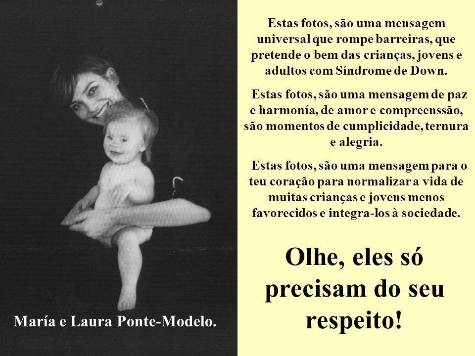 Olhe, eles só precisam do seu respeito! María e Laura Ponte-Modelo.