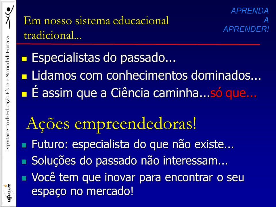 Em nosso sistema educacional tradicional...