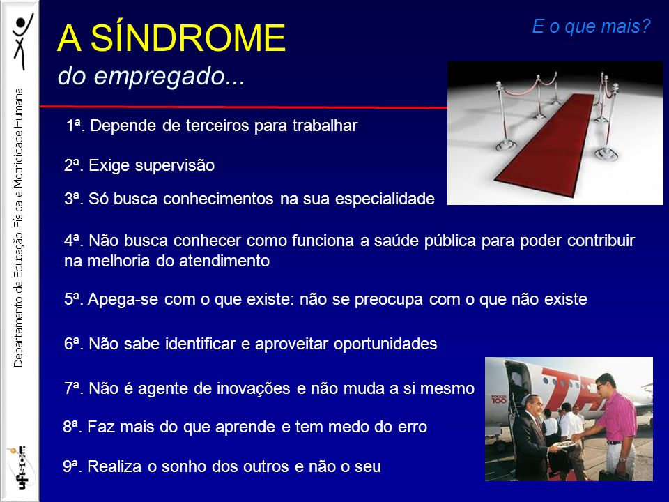 A SÍNDROME do empregado... E o que mais