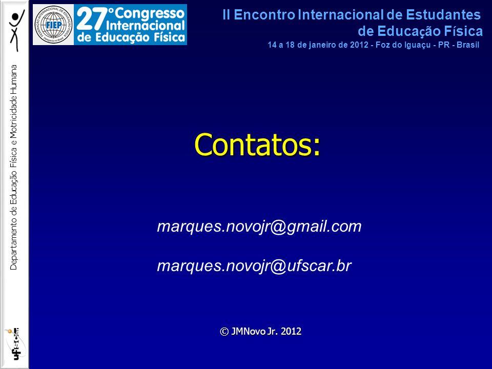 Contatos: marques.novojr@gmail.com marques.novojr@ufscar.br