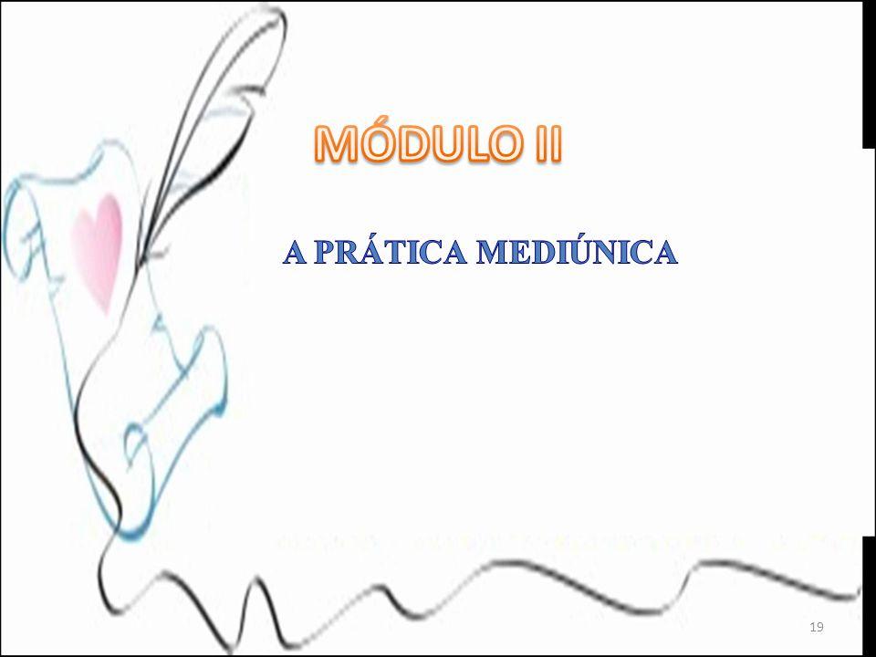 MÓDULO II A PRÁTICA MEDIÚNICA