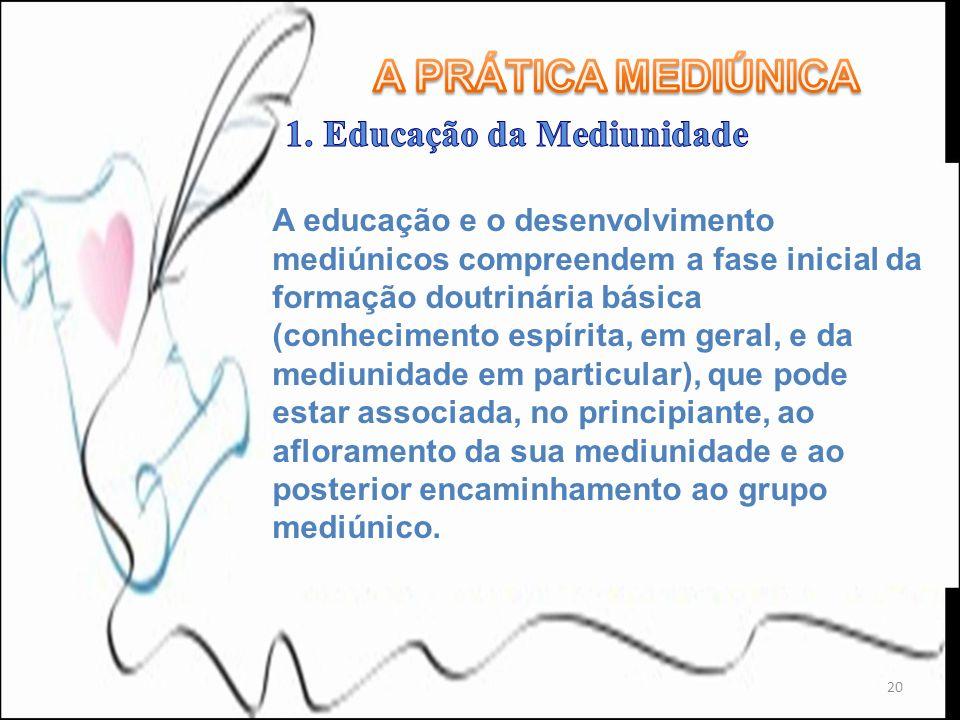 A PRÁTICA MEDIÚNICA 1. Educação da Mediunidade.