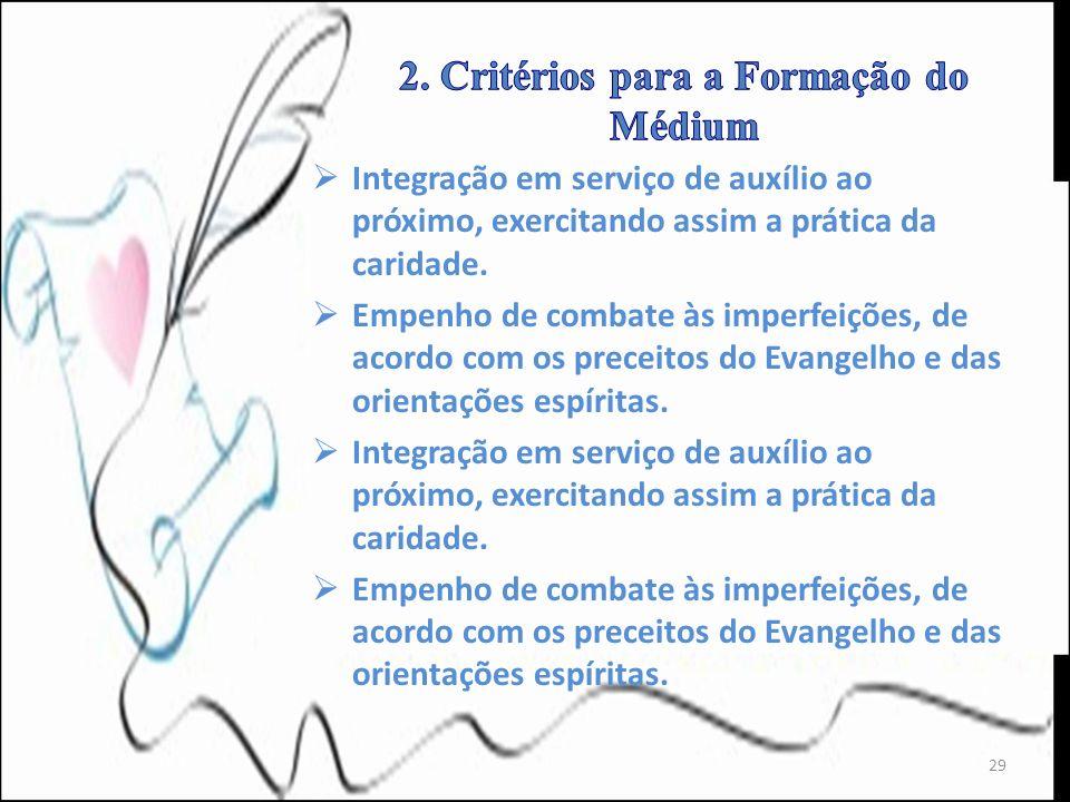 2. Critérios para a Formação do Médium