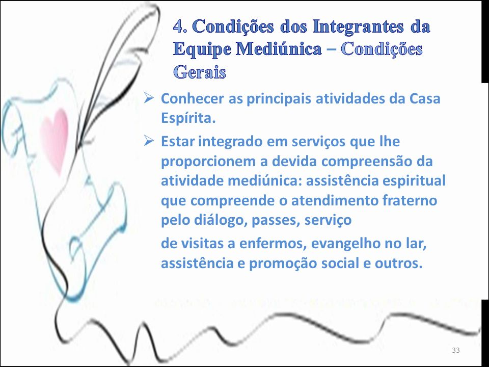 4. Condições dos Integrantes da Equipe Mediúnica – Condições Gerais