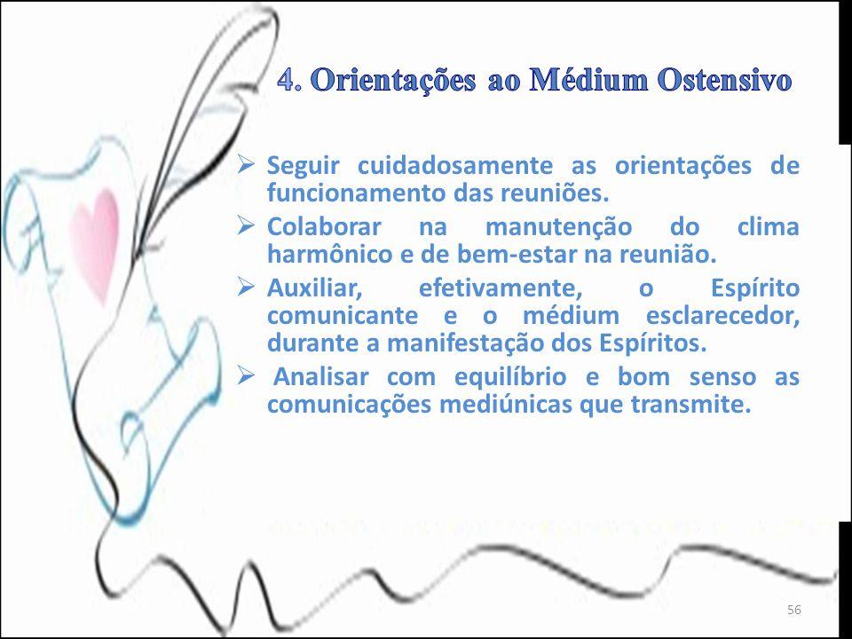 4. Orientações ao Médium Ostensivo