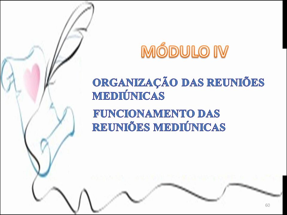 MÓDULO IV FUNCIONAMENTO DAS REUNIÕES MEDIÚNICAS