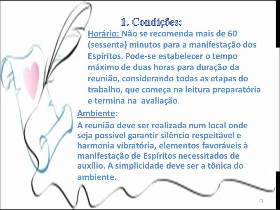 1. Condições: