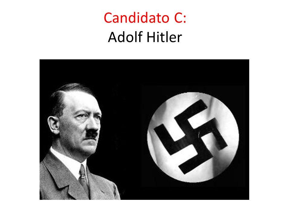 Candidato C: Adolf Hitler