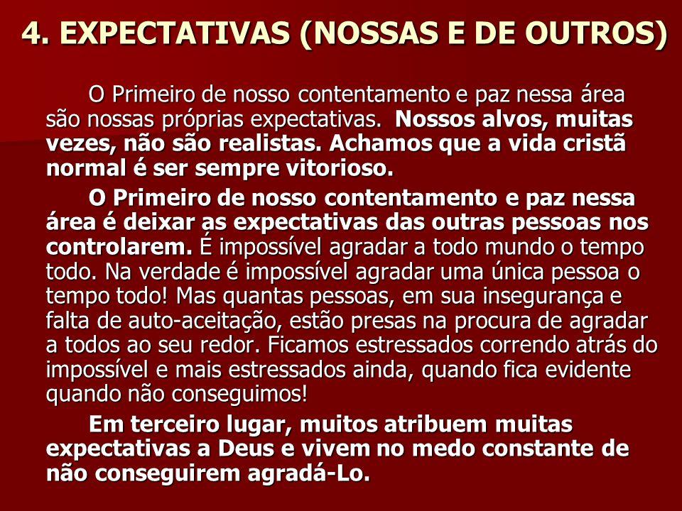 4. EXPECTATIVAS (NOSSAS E DE OUTROS)