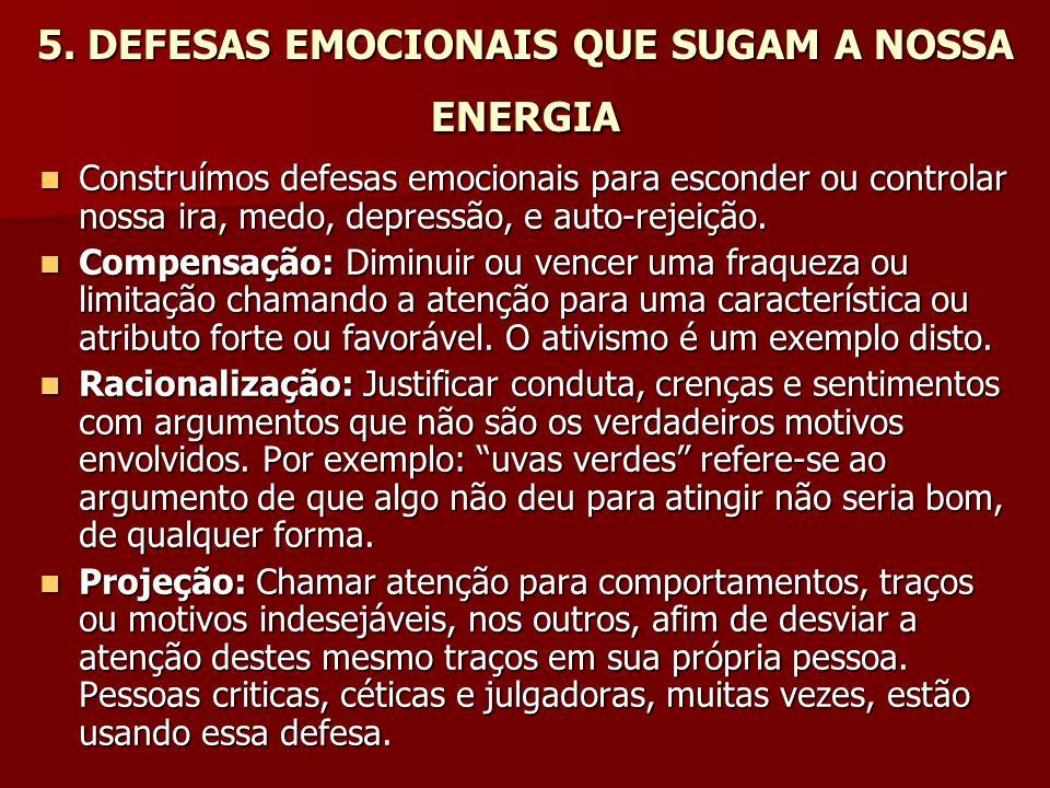 5. DEFESAS EMOCIONAIS QUE SUGAM A NOSSA ENERGIA