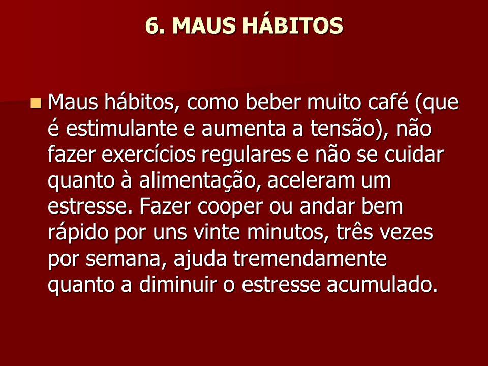 6. MAUS HÁBITOS