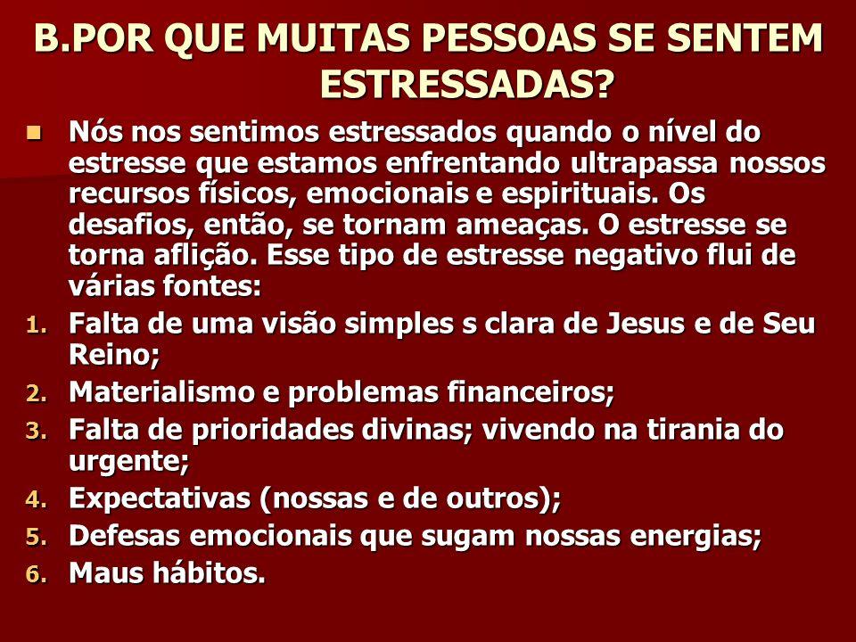 B.POR QUE MUITAS PESSOAS SE SENTEM ESTRESSADAS