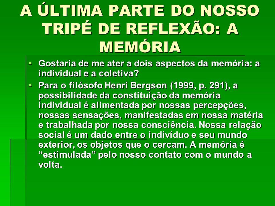 A ÚLTIMA PARTE DO NOSSO TRIPÉ DE REFLEXÃO: A MEMÓRIA