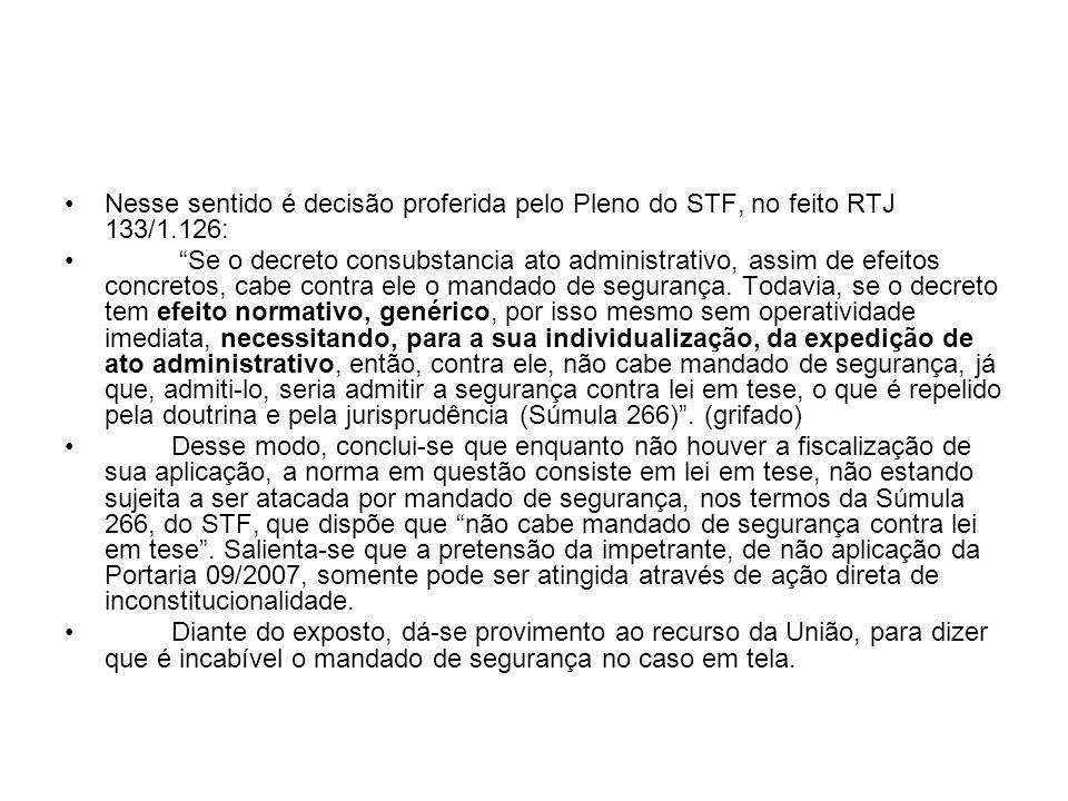 Nesse sentido é decisão proferida pelo Pleno do STF, no feito RTJ 133/1.126: