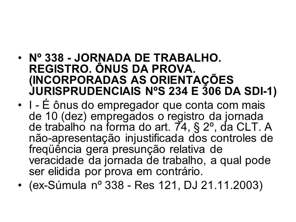 Nº 338 - JORNADA DE TRABALHO. REGISTRO. ÔNUS DA PROVA