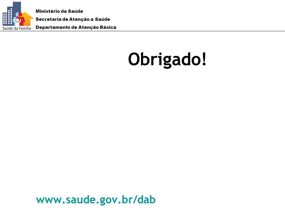 Obrigado! www.saude.gov.br/dab