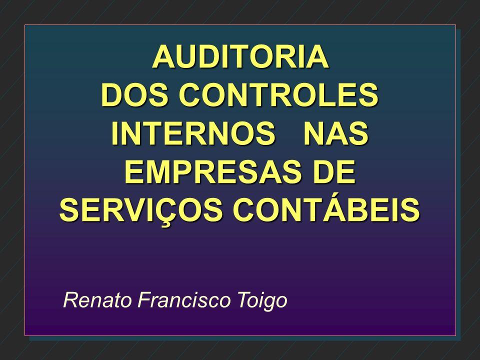AUDITORIA DOS CONTROLES INTERNOS NAS EMPRESAS DE SERVIÇOS CONTÁBEIS
