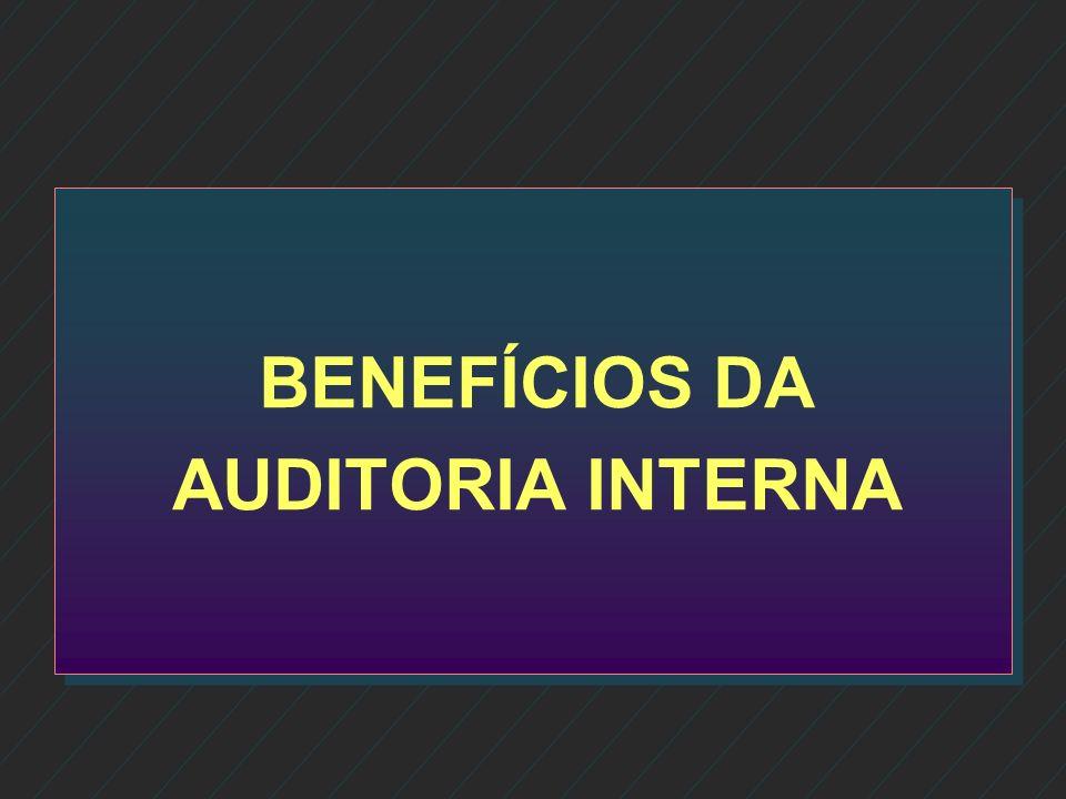 BENEFÍCIOS DA AUDITORIA INTERNA
