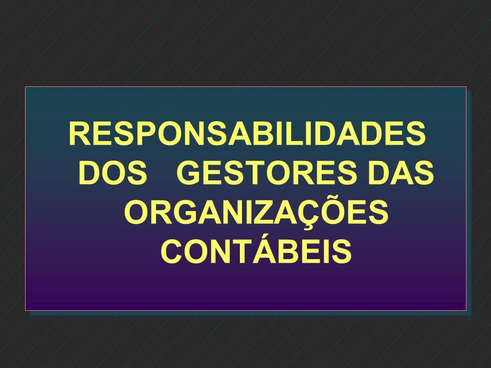 RESPONSABILIDADES DOS GESTORES DAS ORGANIZAÇÕES CONTÁBEIS